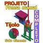 Projeto Completo De Máquina De Fazer Tijolos Solo-cimento.