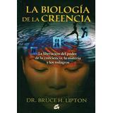 La Biologia De La Creencia - Bruce Lipton - Nuevo