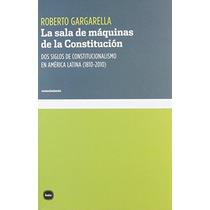 La Sala De Máquinas De La Constitución (conocimiento) Rober