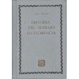 Historia Del Trabajo En Florencia - Renard Encuadernad - Dyf