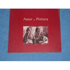 Amor Y Pintura - Bruzzone - Ediciones Del Arte