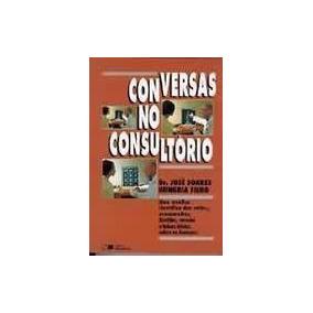 Conversas No Consultorio - Uma Analise C... - Dr Jose Soares