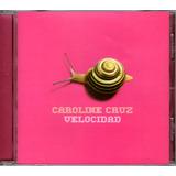 Cdm Caroline Cruz Velocidad (cd Nuevo Y Sellado)