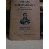 Vision Bolivariana Pensamientos Libertador Bolivar Simon