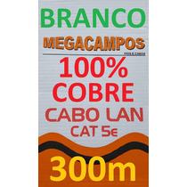 Cabo Rede Cat5e 100% Cobre Branco 300m Utp Lan Cx Megacampos