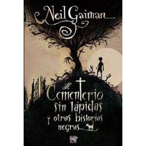 El Cementerio Sin Lápidas Y Otras Historias Neil Gaiman Dhl