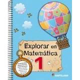 Explorar En Matematica 1 - Editorial Santillana