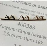 Pingente Canoa Havaiana Ouro 18k, Amarelo Brilhoso 3,5cm