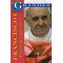 Francisco I: El Papa De La Esperanz; Juan Pablo Envío Gratis