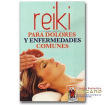 Reiki Para Dolores Y Enfermedades Comunes