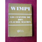 Los Cuentos De Don Claudio Machin De Wimpi