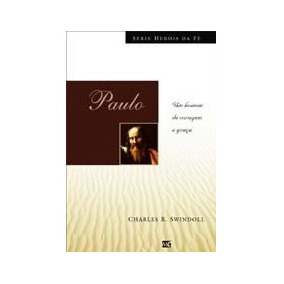 Paulo Livro Heróis Da Fé Charles R Swindoll