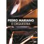 Dvd Pedro Mariano - E Orquestra - Novo***