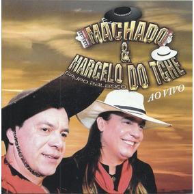 Machado & Marcelo Do Tchê - Ao Vivo - Cd - Frete Grátis