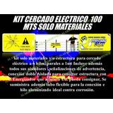 Cerco Electrico Kit 100 Mts Solo Materiales Listo Instalar
