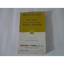 Historia De La Conquista De Nueva España. Díaz Del Castillo