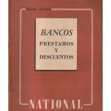 Libro : Bancos Préstamos Y Descuentos