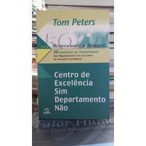 Livro Centro De Excelência Sim Departamento Não Tom Peters