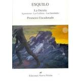 La Orestia Prometeo Encadenado - Esquilo (nv)