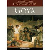 Libro Grandes Artistas Y Genios De La Pintura Goya