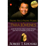 Padre Rico, Padre Pobre Para Jovenes - Robert Kiyosaki / Deb