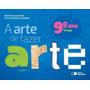 A Arte De Fazer Arte - Tempo - 9º Ano Saraiva - Prmoção!!!