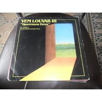 Lp Vinil Gospel Evangélico - Vem Louvar Iii Queremos Deus