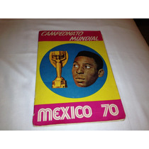 Album Campeonato Mundial Mexico 70 - Editora Sadira