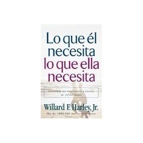 Libro Lo Que El Necesita, Lo Que Ella, Willard F, Jr. Ha *sk