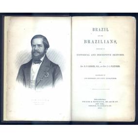 Brazil And The Brazilians 1857 1a.ed. Completo Com Mapa.