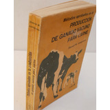 Metodos Probados En Laproducción De Ganado Vacuno Para Carne