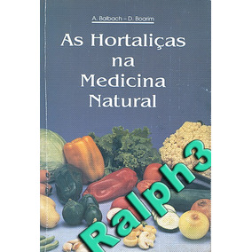 As Hortaliças Na Medicina Natural - Balbach - Boarim - Vida
