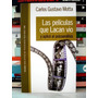 Carlos G. Motta, Películas Que Lacan Vio Psicoanálisis - L58