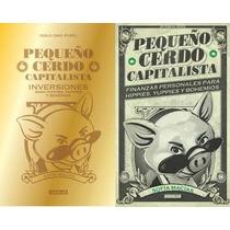Pequeño Cerdo Inversionista +cerdo Capitalista 2x1 Libro Dig