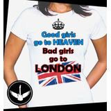 Camiseta Bad Girls Go To London Baby Look Blusa Reino Unido
