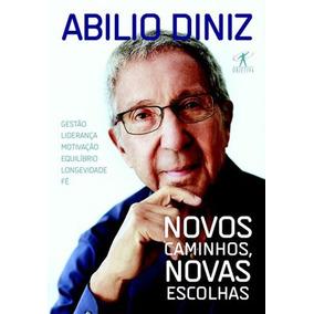 Livro Novos Caminhos Novas Escolhas De Abilio Diniz - Novo