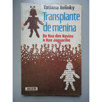Transplante De Menina Tatiana Belinky Vdi