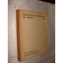 Libro Bibliografia Industrial De Mexico , Año 1965 , 303 Pag