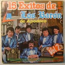 Los Barón De Apodaca / 15 Exitos 1 Disco Lp Vinilo