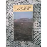 Guia Turistica Lanzarote - Comercial Silva 1989