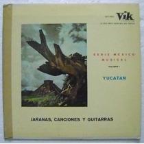 Serie Mexico Musical / Yucatan 1 Disco Lp Vinilo