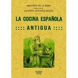 La Cocina Española Antigua; Emilia Pardo Bazán