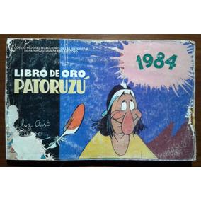 Libro De Oro Patoruzu 1984. Buen Estado Gral.