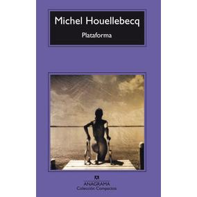 Plataforma. Michel Houellebecq. Anagrama
