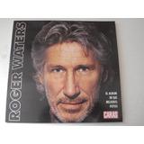 Roger Waters. El Álbum De Sus Mejores Fotos.