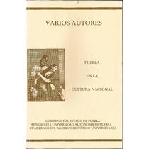 Puebla En La Cultura Nacional - Varios Autores - Gep- Buap