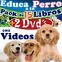 Super Kit Educa A Tu Perro Adiestramiento + Videos