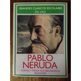 Pablo Neruda - Poemas Y Prosa Autobiografica - Selección