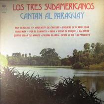 Los Tres Sudamericanos - Cantan Al Paraguay Lp