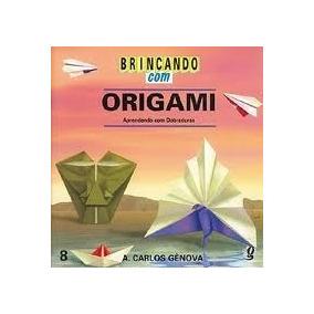 Livro Origami Aprendendo Com Dobraduras A.carlos Gênova Livr